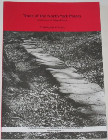 Trod of the North York Moors - A Gazetteer of Flagged Paths, by Christopher P. Evans